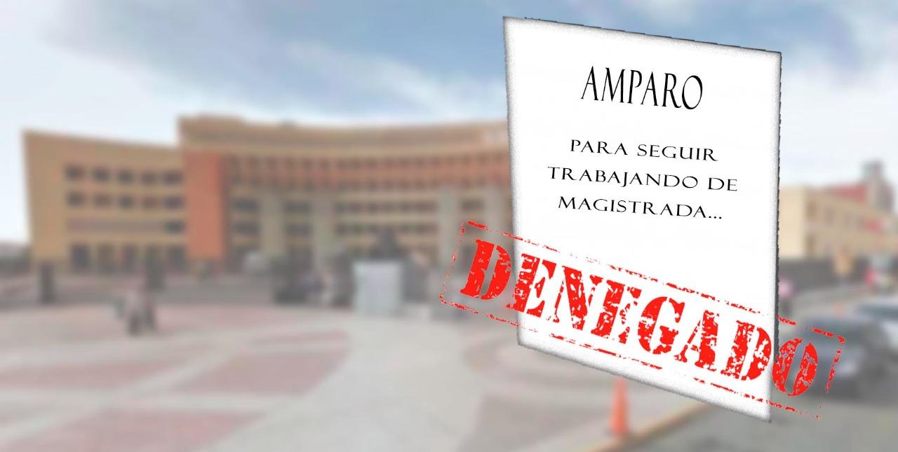 Magistrada no ratificada promueve amparo para continuar en su cargo; le niegan suspensión provisional